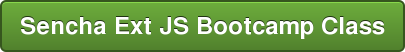 Sencha Ext JS Bootcamp Class