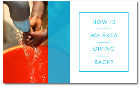 HOW ELSE DOES WAIAKEA GIVE BACK?