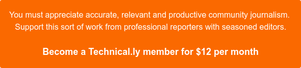 Want more richly researched and deeply sourced community reporting?  Become a Technical.ly member for $12 per month