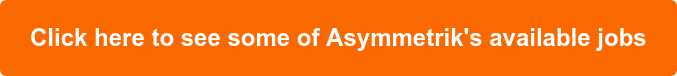 Click here to see Asymmetrik's open roles