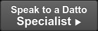 Speak to a Datto Specialist