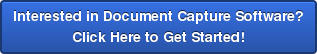 Interested in Document Capture Software? Click Here to Get Started!
