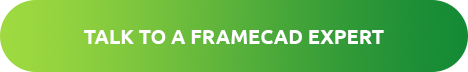 Talk to a FRAMECAD Expert