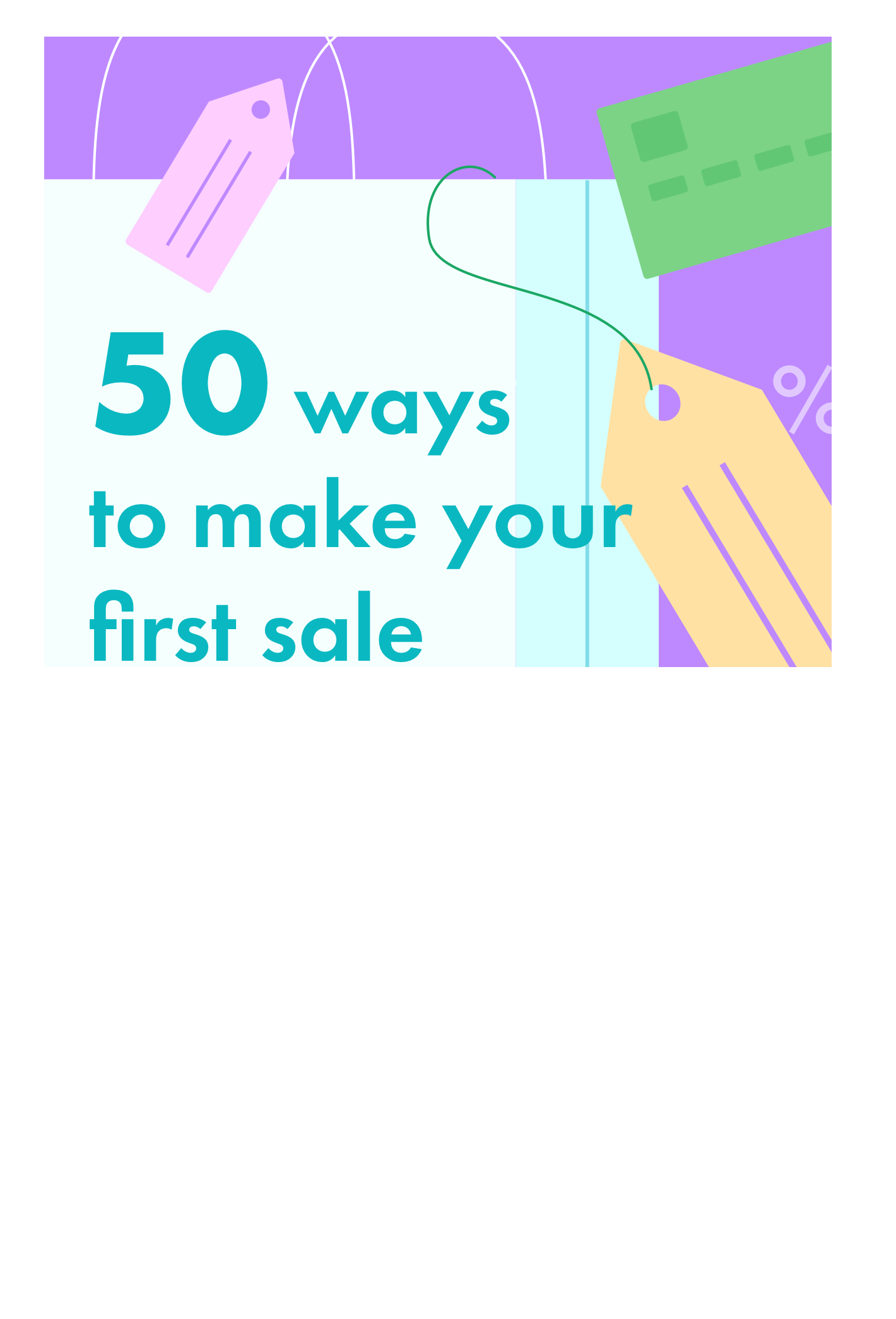 <https://web.shoplo.io/download/50-ways-to-make-your-first-sale>  50 Ways to Make Your First Sale  Learn how to attract first customers Download ebook <https://web.shoplo.io/download/50-ways-to-make-your-first-sale>