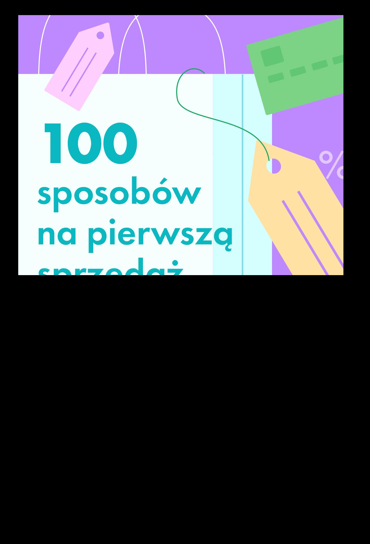 <https://web.shoplo.io/pobierz/100-sposobow-na-pierwsza-sprzedaz>  100 Sposobów na Pierwszą...  Rozpocznij przygodę z ecommerce Pobierz <https://web.shoplo.io/pobierz/100-sposobow-na-pierwsza-sprzedaz>