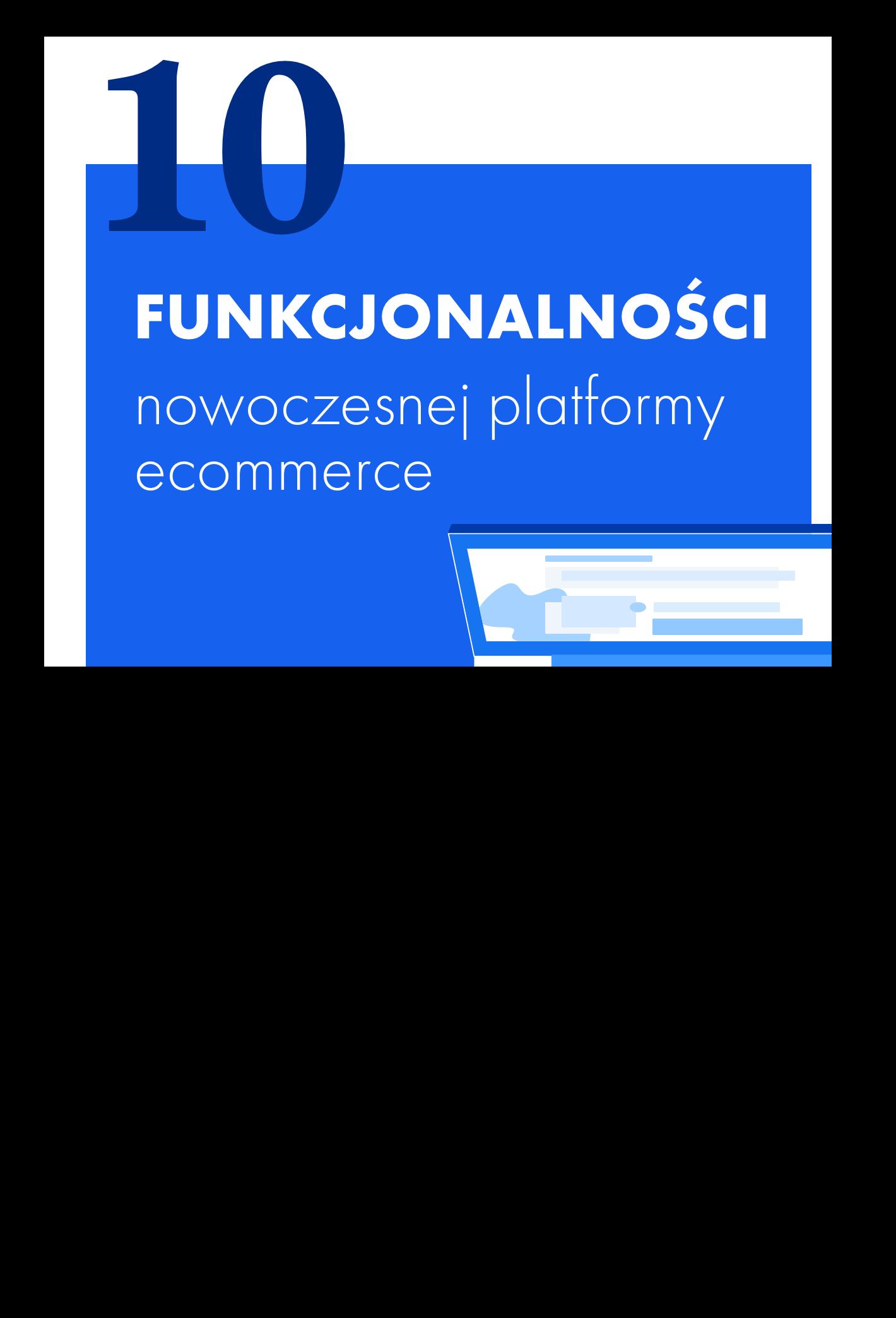 <https://web.shoplo.io/pobierz/10-funkcjonalnosci-nowoczesnej-platformy-ecommerce> 10 Funkcjonalności Platformy Ecommerce  Na co zwracać uwagę wybierając platformę dla sklepu Pobierz  <https://web.shoplo.io/pobierz/10-funkcjonalnosci-nowoczesnej-platformy-ecommerce>
