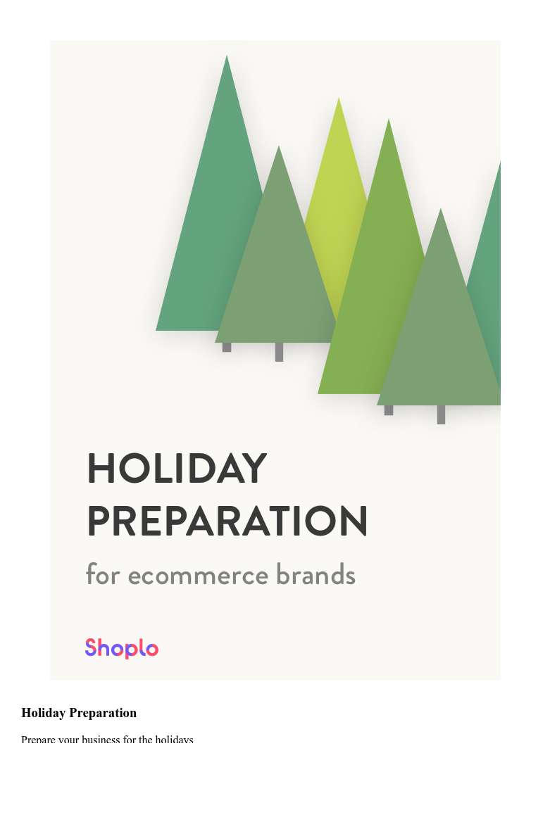 <http://resources.shoplo.com/download/holiday-preparation>  Holiday Preparation  Prepare your business for the holidays Download ebook <http://resources.shoplo.com/download/holiday-preparation>