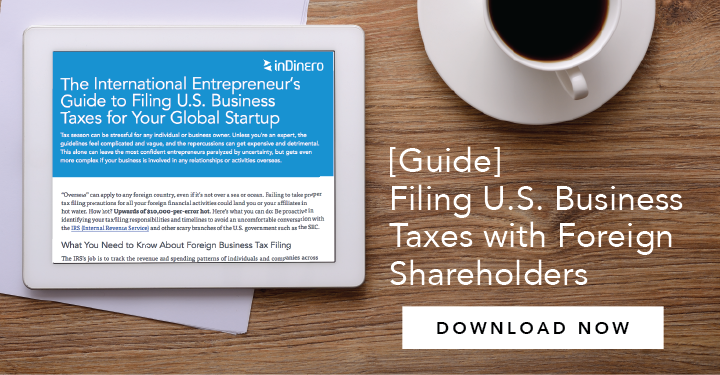 The International Entrepreneur's Guide to Filing U.S. Business Taxes for Your Global Startup