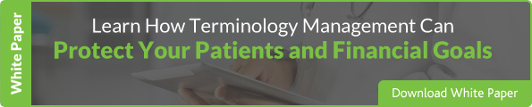 WP: Learn How Terminology Management Can Protect Your Patients and Financial Goals
