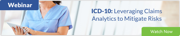 Webinar: ICD-10: Leveraging Claims Analytics to Mitigate Risks