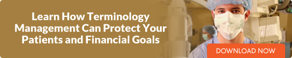 Learn How Terminology Management Can Protect Your Patients and Financial Goals