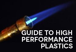 Download the Guide to High Performance Plastics!