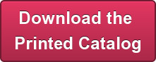 Download the  Printed Catalog