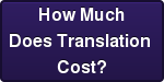 How Much Does Translation  Cost?