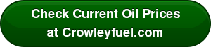 Check Current Oil Prices at Crowleyfuel.com