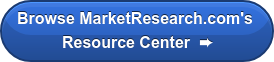 Browse MarketResearch.com's  Resource Center  ➨