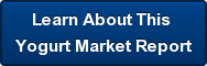 Learn About This  Yogurt Market Report