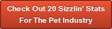 Check Out 20 Sizzlin' Stats For The Pet Industry