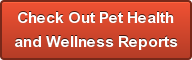Check Out Pet Health and Wellness Reports