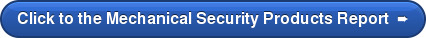 Click to the Mechanical Security Products Report ➨