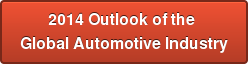 2014 Outlook of the  Global Automotive Industry