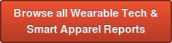 Browse all Wearable Tech &  Smart Apparel Reports