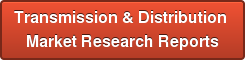 Transmission & Distribution  Market Research Reports