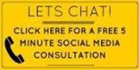 Click Here for a FREE  5 Minute Social Media Consultation