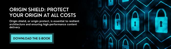 Download the e-book, Origin Shield: Protect Your Origin at all Costs