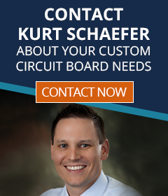 Contact Kurt Schaefer About Your Custom Circuit Board Needs