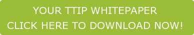 YOUR TTIP WHITEPAPER  CLICK HERE TO DOWNLOAD NOW!