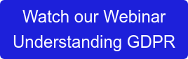 Watch our Webinar Understanding GDPR