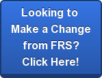 Looking to  Make a Change  from FRS? Click Here!