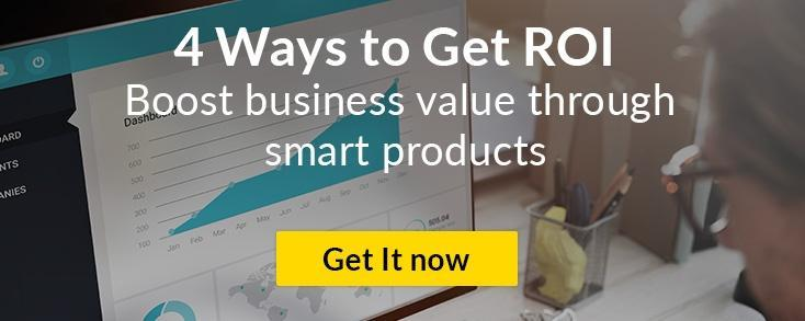 The ROI of IoT - boost business value through smart products