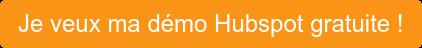 Je veux ma démo Hubspot gratuite !