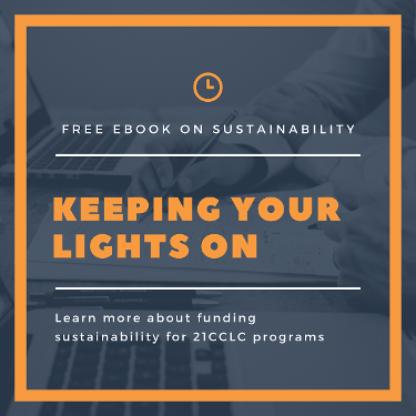 Keeping Your Lights On When Your 21CCLC Funding Ends Ebook Link