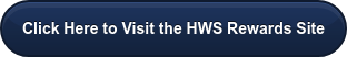 Click Here to Visit the HWS Rewards Site