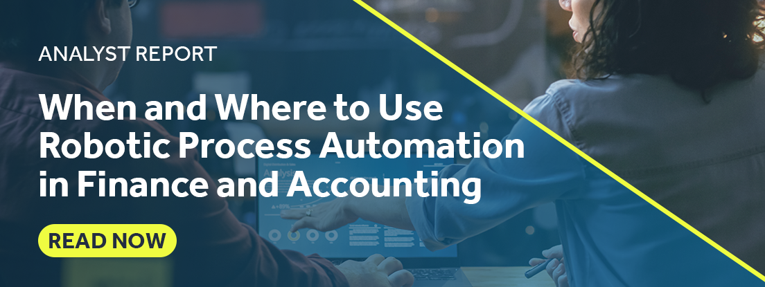 Gartner Report: When & Where to Use RPA in Finance and Accounting. Read Now