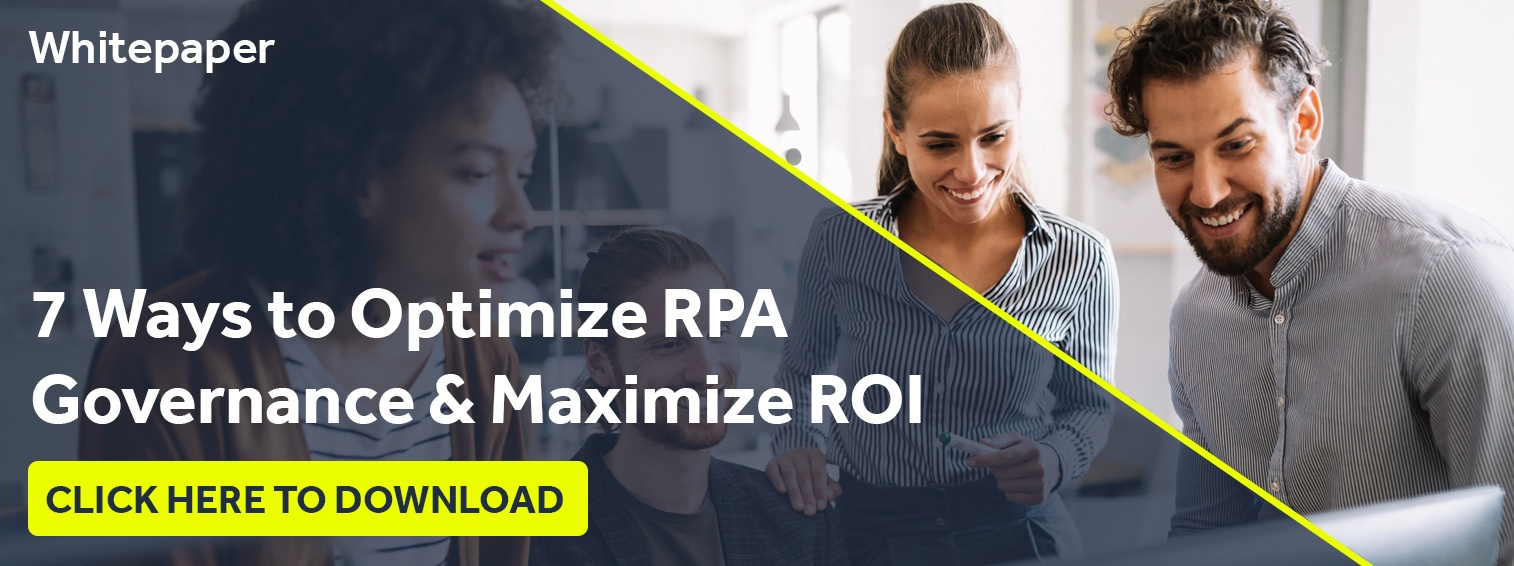 Learn 7 Ways to Optimize Your RPA's Governance and Maximize ROI