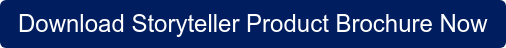 Download Storyteller Product Brochure Now