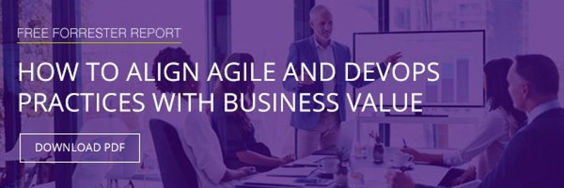 Forrester Report - How to Align Agile and DevOps with Business Value