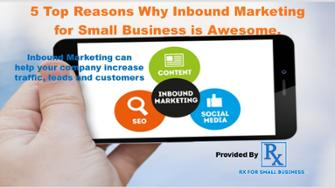 5 top reasons inbound marketing for small business is awesome