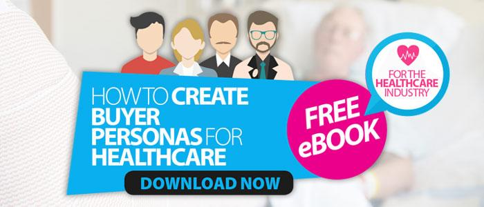 Buyer Personas for Healthcare Marketing