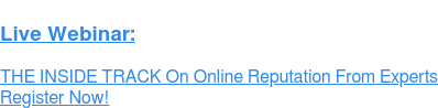 Live Webinar coming soon! [October 10, 2017] The Mechanics of Online Review Sites & ILSs: The Untold Story Register Now!