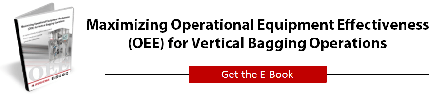 Maximizing Operational Equipment Effectiveness (OEE) for Vertical Bagging Operations