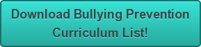 Download Bullying Prevention Curriculum List!