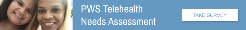 PWS Telehealth Needs Assessment