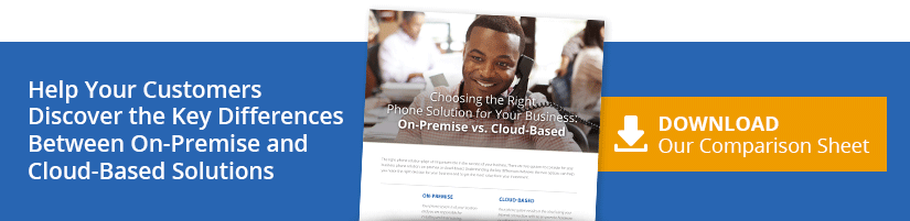 Help Your Customers Discover the Key Differences Between On-Premise and Cloud-Based Solutions. Download Our Comparison Sheet