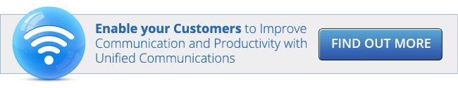 Enable your Customers to Improve Communication and Productivity with Unified Communications. Find out more.