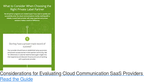 Considerations for Evaluating Cloud Communication SaaS Providers  Read the Guide